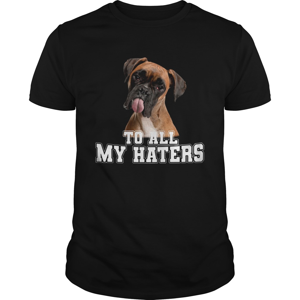 Boxer To All My Haters Unisex